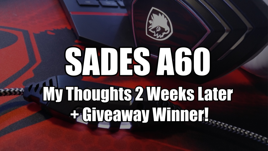 Sades A60 Impressions and Giveaway WInner
